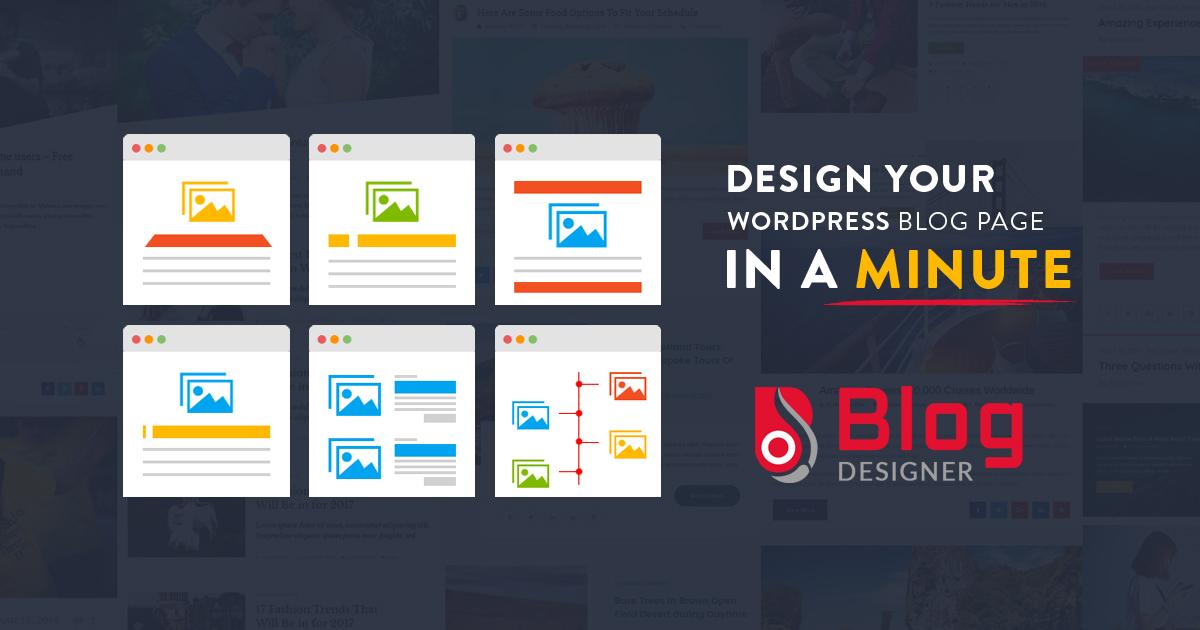 Why You Should Use Blog Designer Plugin for Your WordPress Website