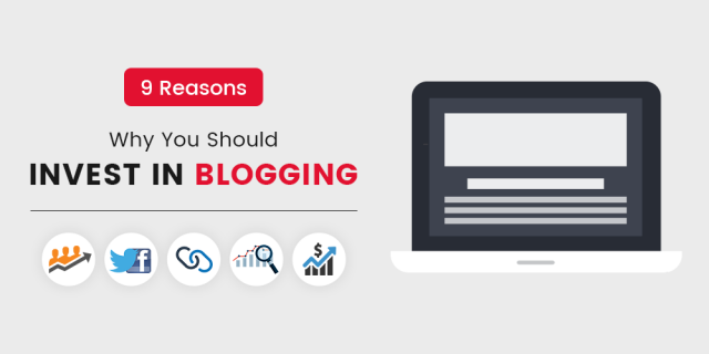 Why You Should Invest in Blogging