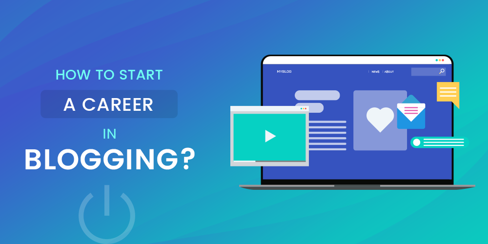 Start a Career In Blogging