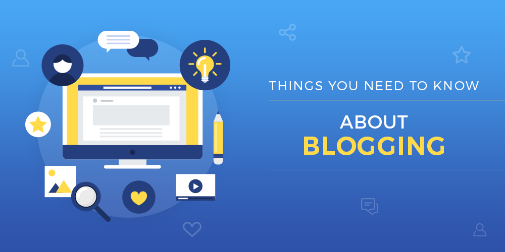 Things You Need to Know About Blogging