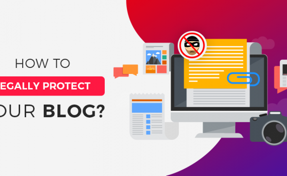 How to Legally Protect Your Blog from Content Theft?