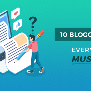 Blogging Hacks Every Bloggers Must Know