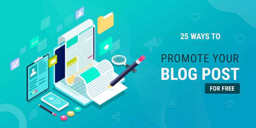 25 Ways To Promote Your Blog For Free (Increase Traffic Fast!)