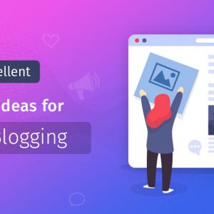 Excellent Blog Post Ideas