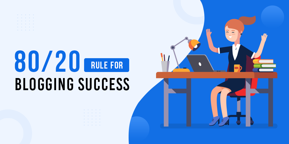 80 20 Rules for Blogging Success