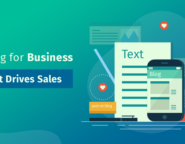 Blogging for Business and How it Drives Sales?