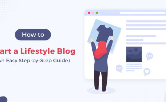 How to Start a Lifestyle Blog (Step by Step)
