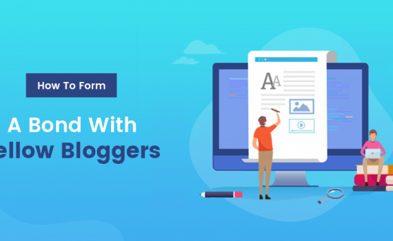 How To Form A Bond With Fellow Bloggers