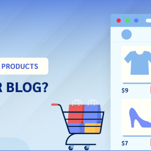 How To Sell Products On Your Blog