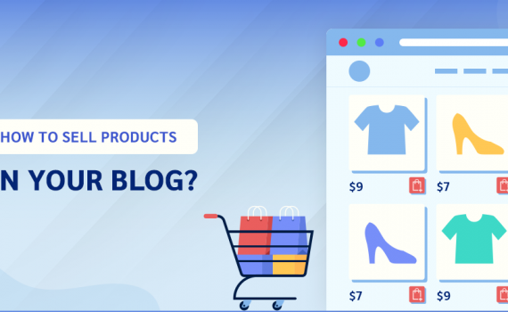 How to Sell Products on Blog?