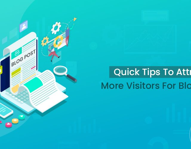 Quick Tips To Attract More Visitors For Blog Post