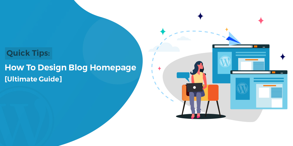 Quick Tips: How To Design Blog Homepage [Ultimate Guide]