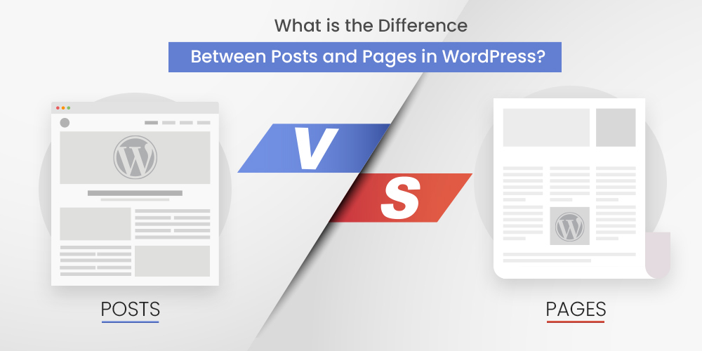 What are the Differences Between WordPress Posts and Pages in WordPress?