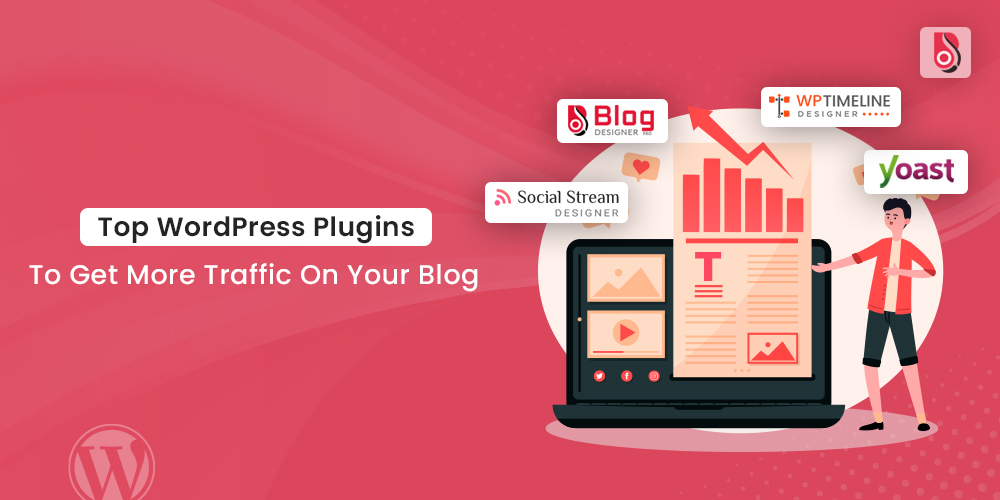Top WordPress Plugins To Get More Traffic On Your Blog