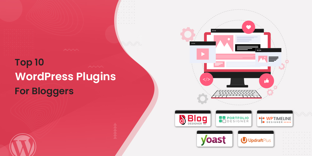 Top 10 Wordpress Plugins for bloggers